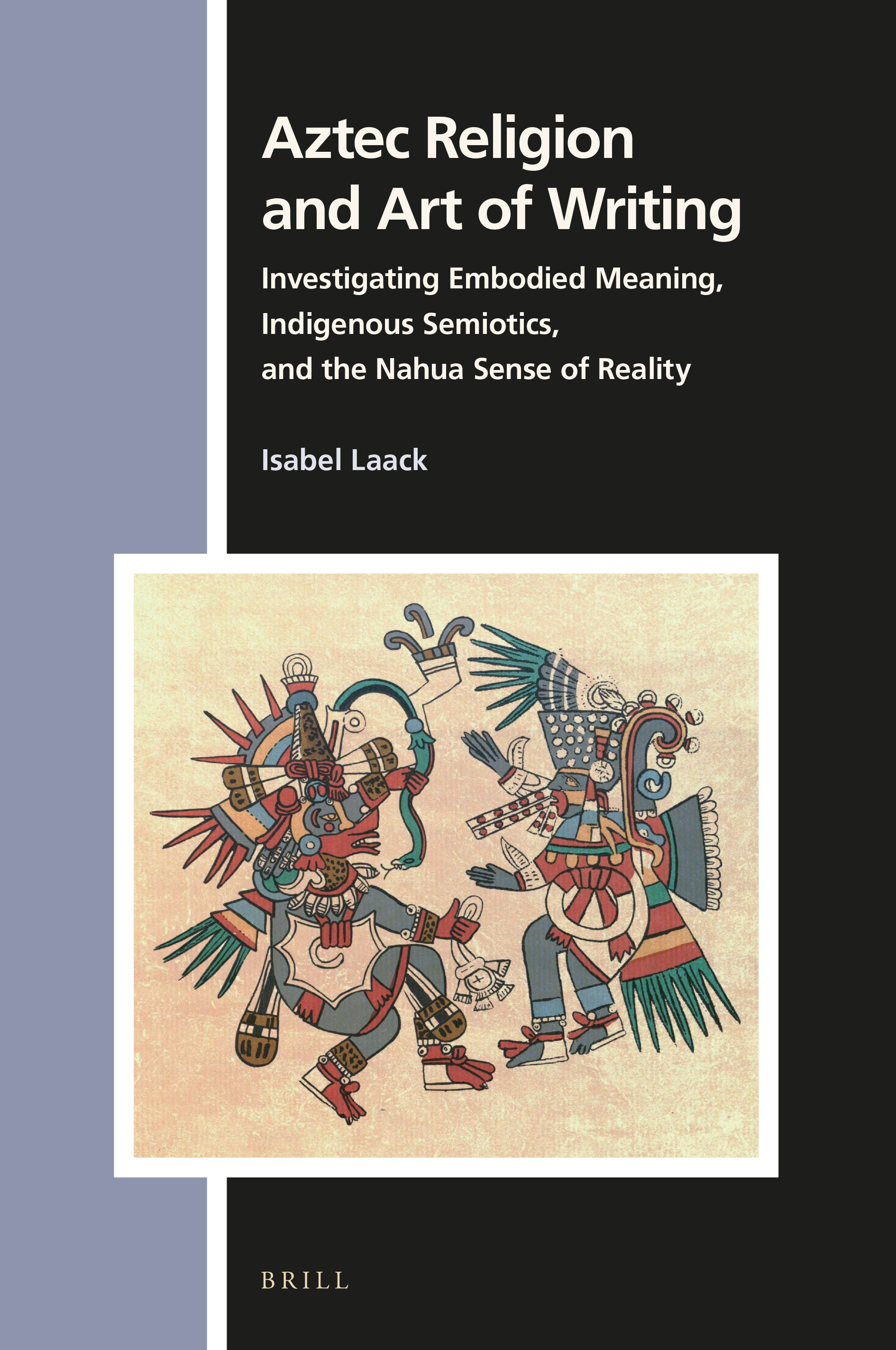 Book Cover of Aztec Religion and the Art of Writing